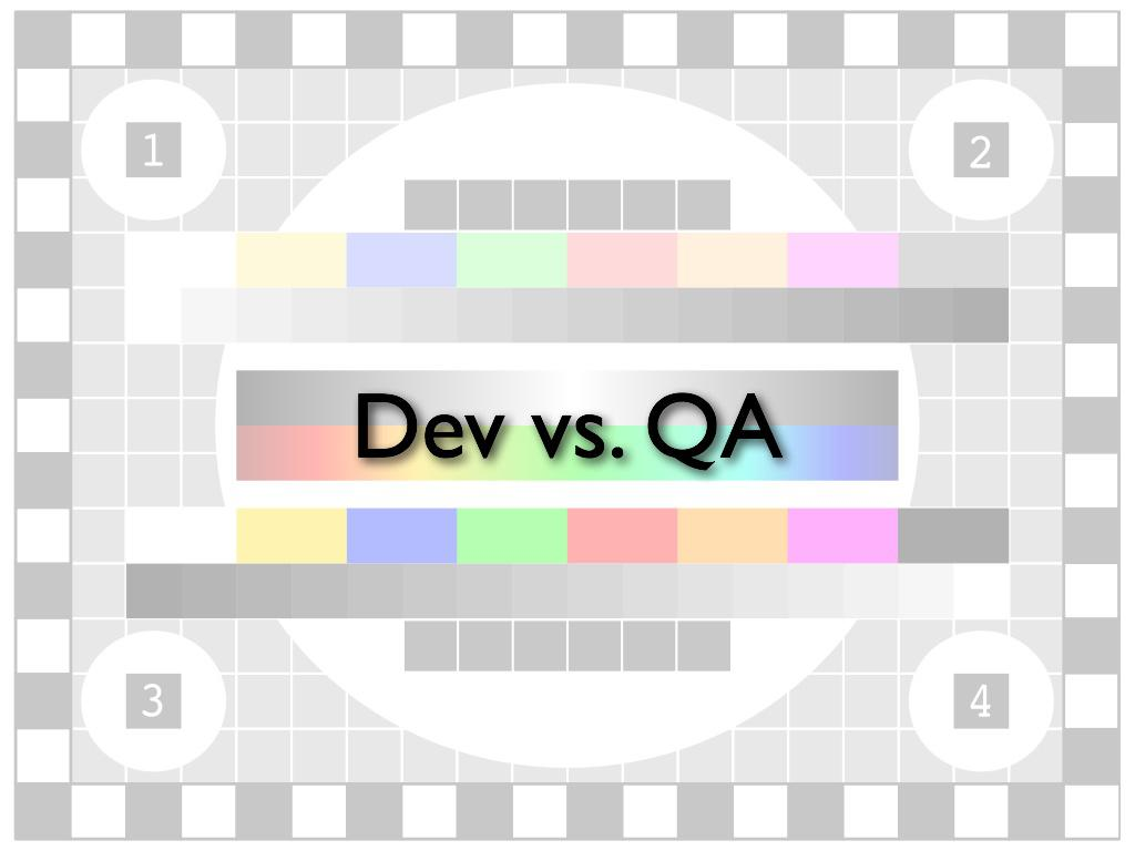 Dev vs. QA